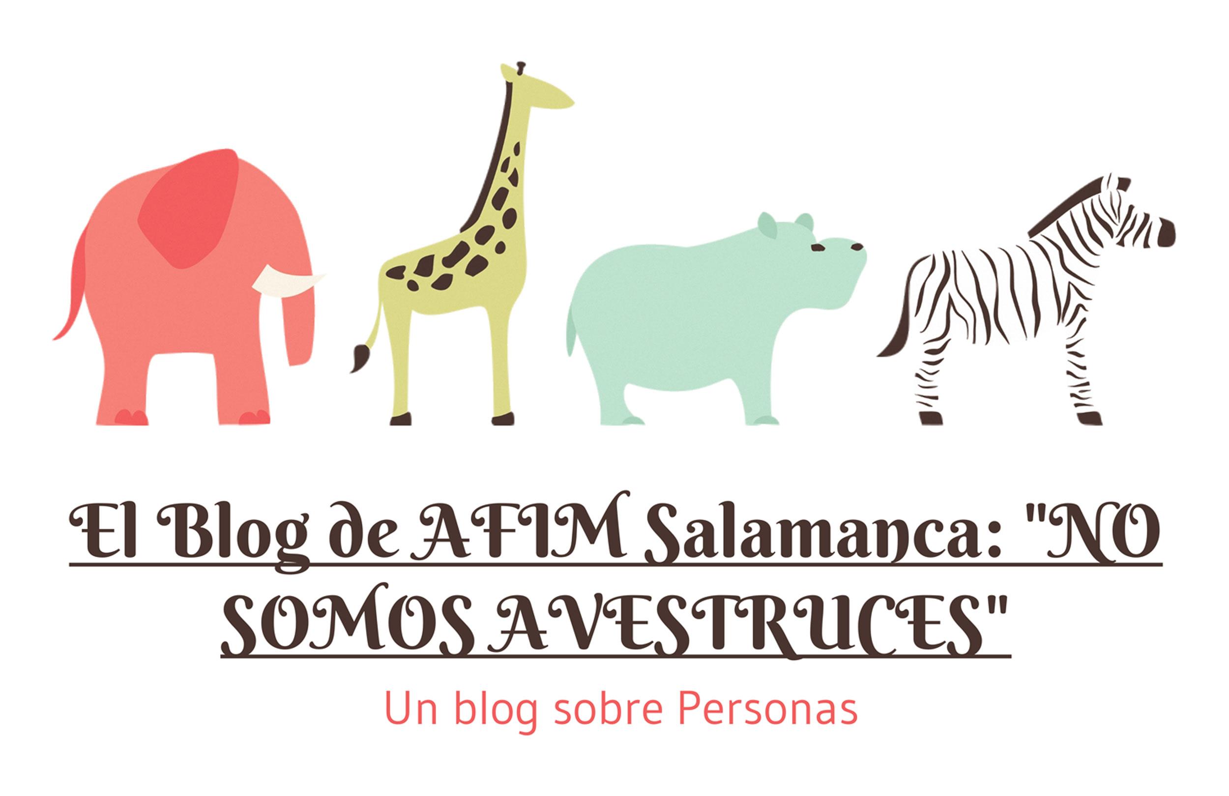 Actividades Fundación AFIM: BLOG: No Somos Avestruces